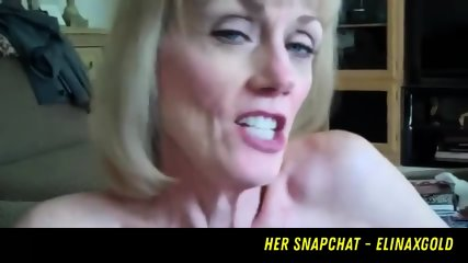 Milf Drains Balls Of Cum HER SNAPCHAT - ELINAXGOLD
