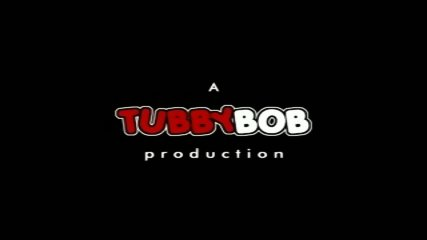 Tubby Bob part 1 - scene 1
