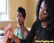 Two Ebony Nubian Sluts Wank White Cock - scene 3