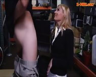Sexy Blonde Milf Pounded In The Backroom With Pawnkeeper - scene 4