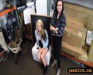 Lesbian Couple Hard Banged By Pawn Man At The Pawnshop