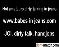 Look At My New Pussy Hugging Jeans Joi - Meet Me From Dom-match