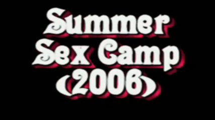Summer Sex Camp 2006 - scene 1